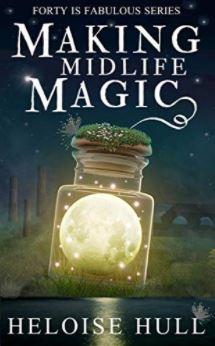 book cover for Forty is Fabulous 1 - Making Midlife Magic by Heloise Hull