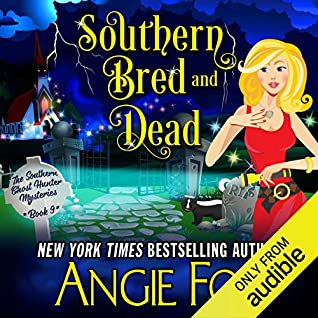 audiobook cover for Southern Ghost Hunter Mysteries 9 - Southern Bred and Dead by Angie Fox - Read by Tavia Gilbert