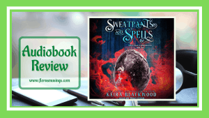 Sweatpants and Spells (Midlife Magic in Marshmellow #1) by Keira Blackwood #PWF @TantorAudio