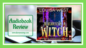 Jealousy's A Witch (Midlife in Mosswood #2) by Louisa West #PWF @TantorAudio