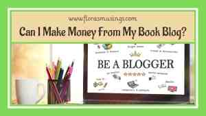 Can I Make Money From My Book Blog?