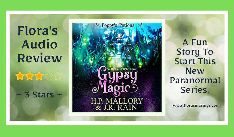 Featured Image - Poppy's Potions 1 - Gypsy Magic by H.P. Mallory and J.R. Rain - Read by Kelley Huston