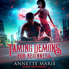 audiobook cover The Guild Codex Demonized 1 - Taming Demons for Beginners by Annette Marie - Read by Cris Dukehart