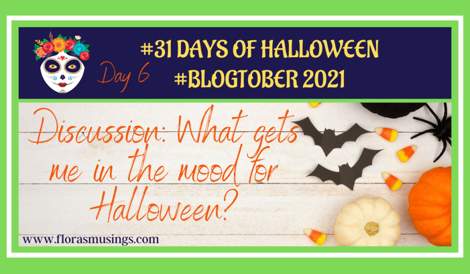 Featured Image 1200x675 - 31 Days of Halloween #Blogtober - Discussion What gets me in the mood for Halloween?
