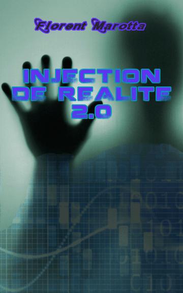 Injection de réalité 2.0 J -7