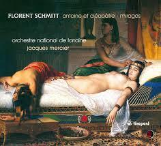 Florent Schmitt Mirages Jacques Mercier Lorraine National Orchestra