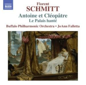 Florent Schmitt Antoine et Cleopatre Falletta Naxos