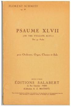 Florent Schmitt Psaume XLVII