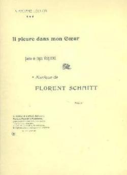 Florent Schmitt Il pleure dans mon coeur score Trois chansons Op. 4