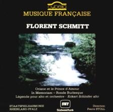 Florent Schmitt Oriane In Memoriam Ronde Burlesque Legende Stoll Schloiffer Cybelia
