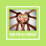 Health Food for All Podcast, Food For All Podcast, Flores Podcast Consulting, Soil Born Farms, Food Literacy Center,