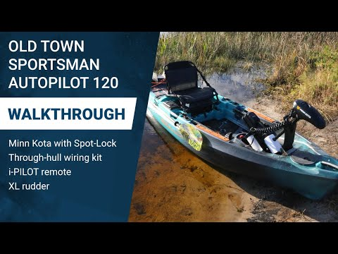 Old Town Sportsman AutoPilot 120 Kayak Walkthrough: Ultimate Power, Precision and Experience