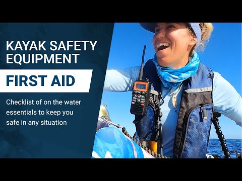 Kayak Safety: Equipment and First Aid Kit Recommendations with Bri Andrassy
