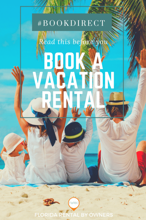 florida, vacation, rentals, tips, travel, #bookdirect, save, money