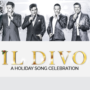 Il Divo : A Holiday Song Celebration