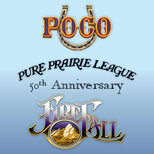 POCO,  Pure Prairie League and Firefall