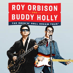 Roy Orbison and Buddy Holly – The Rock N' Roll Dream Tour