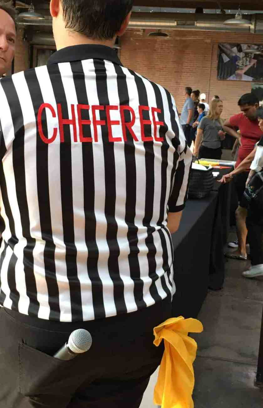 Cheferees made sure the chefs were following competition rules.