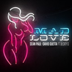 "Sean Paul Drops ""Mad Love"" Video With David Guetta ft. Becky G"