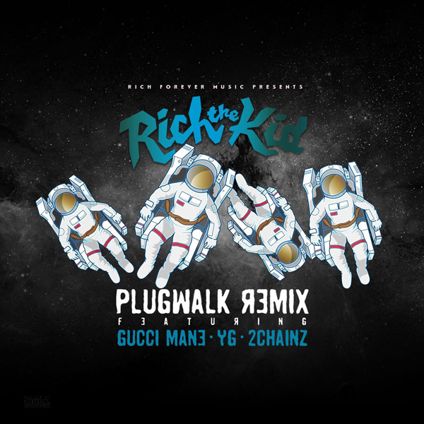 "Rich Da Kid Drops ""Plug Walk"" Remix ft. Gucci Mane, YG, & 2 Chainz – Listen Here!"