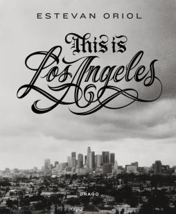 Estevan Oriol Embarks for New York to Promote His Book, THIS IS LOS ANGELES, A Celebration of His 25-Plus Year Career in Photography