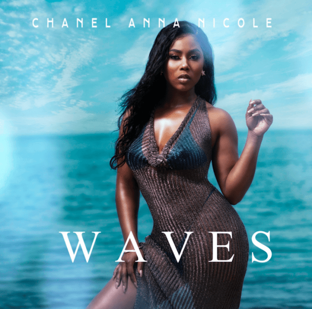 "R&B Singer Chanel Anna Nicole Releases ""Waves"""