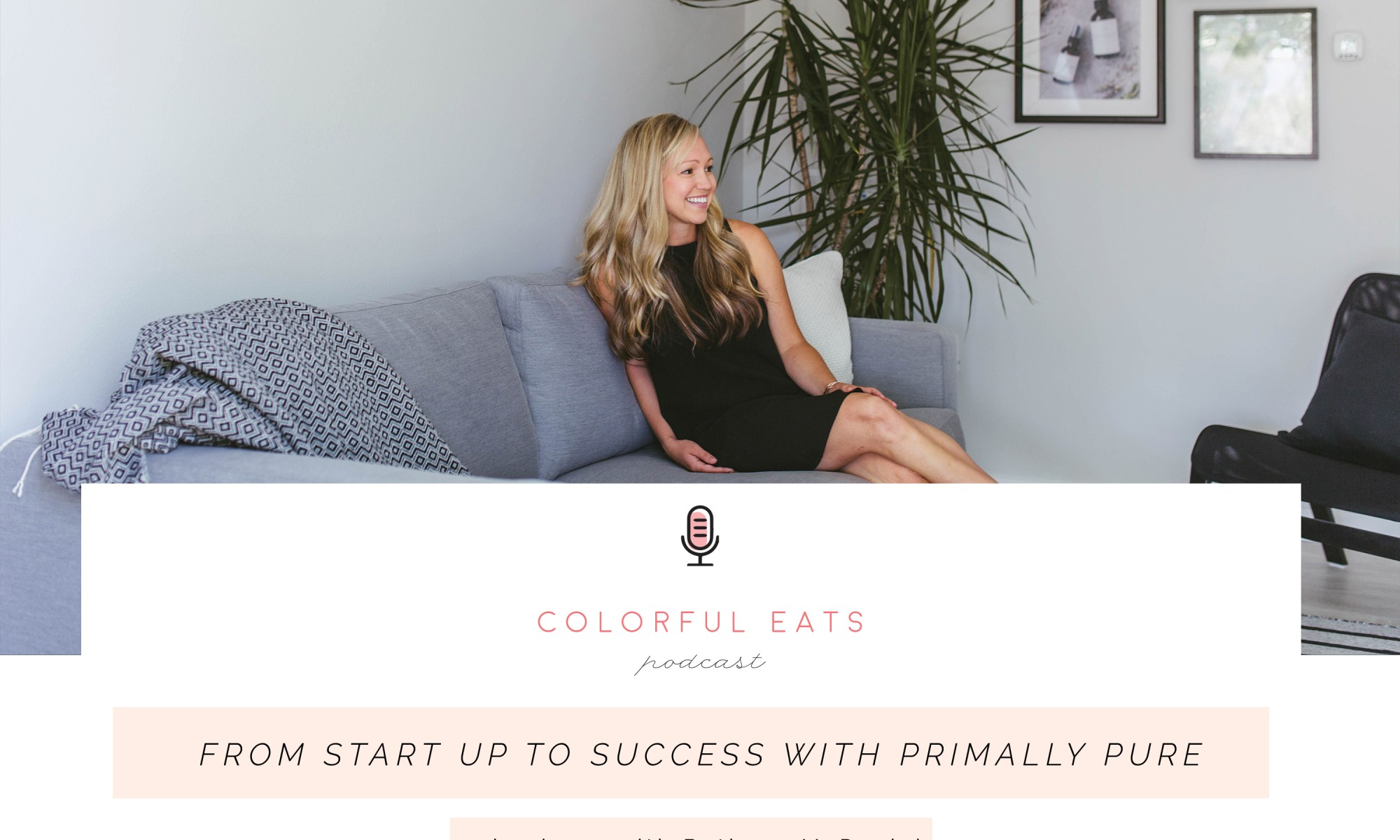 Colorful Eats Podcast Episode 29 Bethany Primally Pure