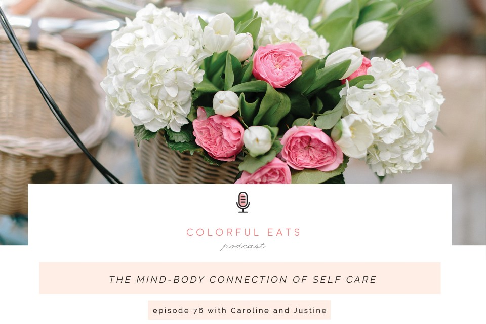Episode 76: The Mind-Body Connection of Self Care