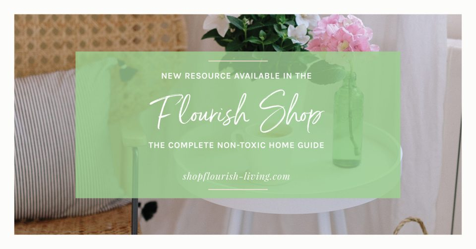 Non_toxic_home_guide_Flourish_Shop_Caroline_Potter_NTP