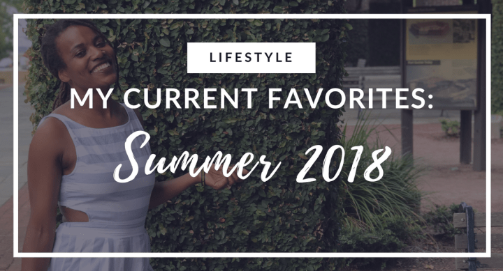 My Current Favorite: Summer 2018