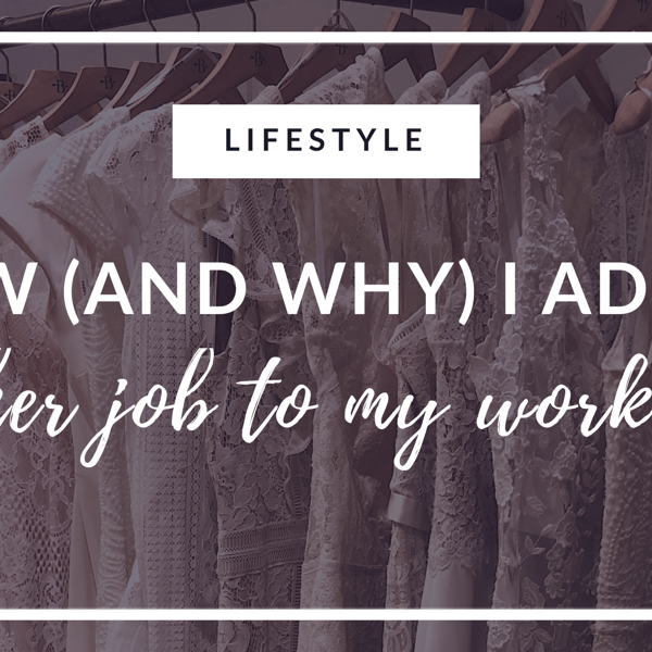 How (And Why) I Added Another Job to my Workload