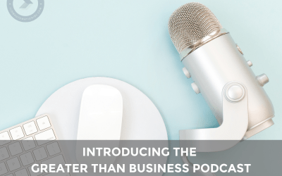 Introducing the Greater Than Business Podcast
