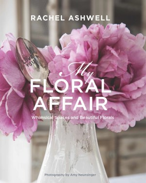 rachel ashwell flower book