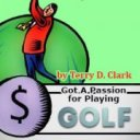 Got A Passion For Playing Golf: How to...