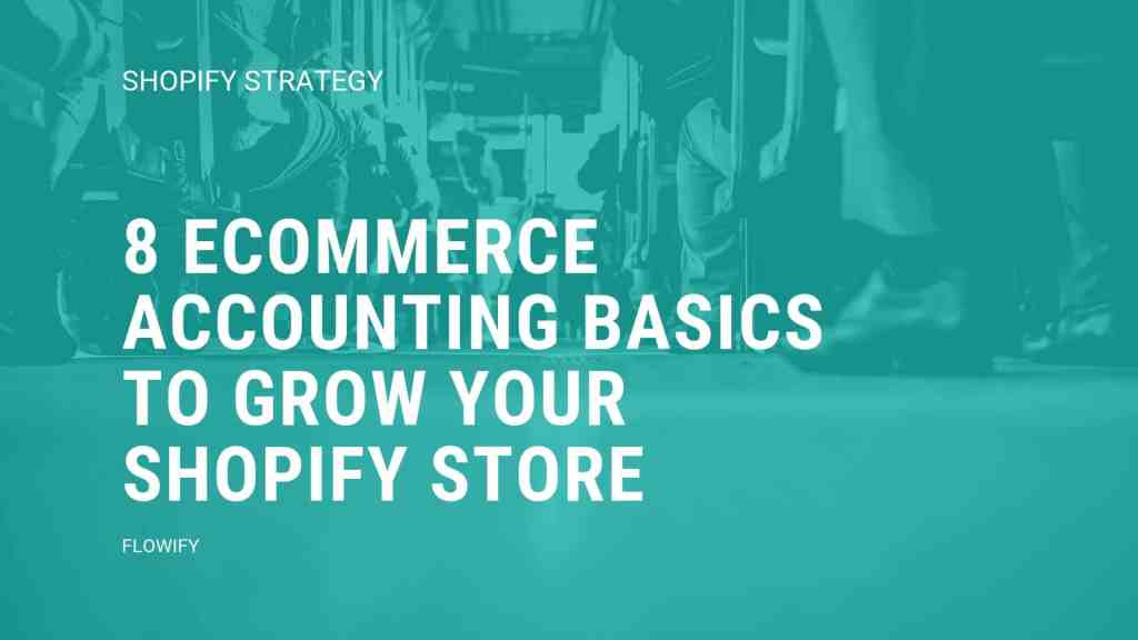 ecommerce accounting basics to grow Shopify