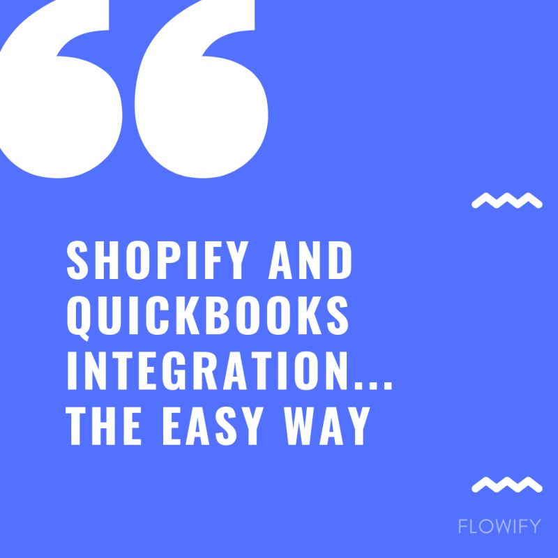 Shopify and QuickBooks Integration The Easy Way
