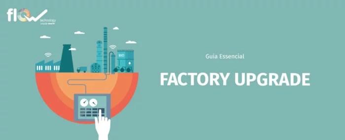 Factory Upgrade: Descubra o software mais adequado à sua indústria
