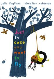 just in case you want to fly - julie fogliano