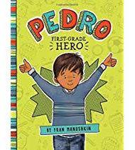 Pedro, First Grade Hero - Fran Manushkin