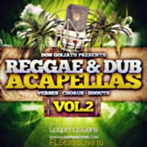 Сэмплы для FL Studio Loopmasters Don Goliath Reggae and Dub Acapellas Vol.2