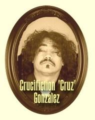 """Crucificion """"Cruz"""" Gonzalez"""