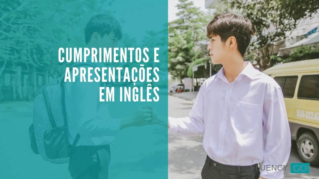 cumprimentos e apresentações em inglês