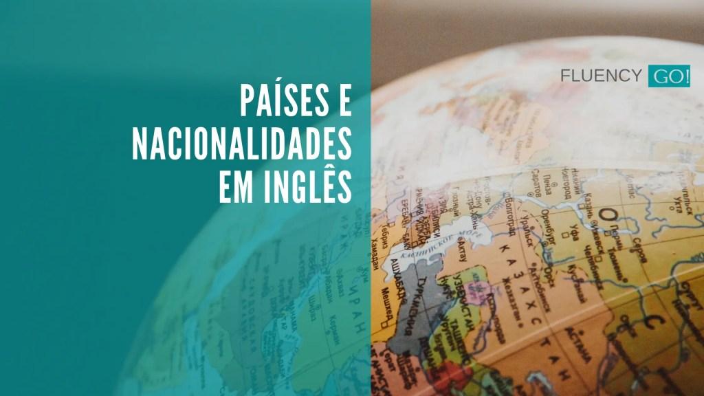países e nacionalidades em inglês