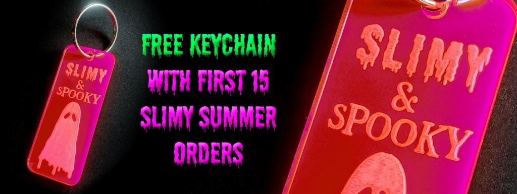 Be one of the first 15 customers during Slimy Summer and get a free Slime Ghost keychain.