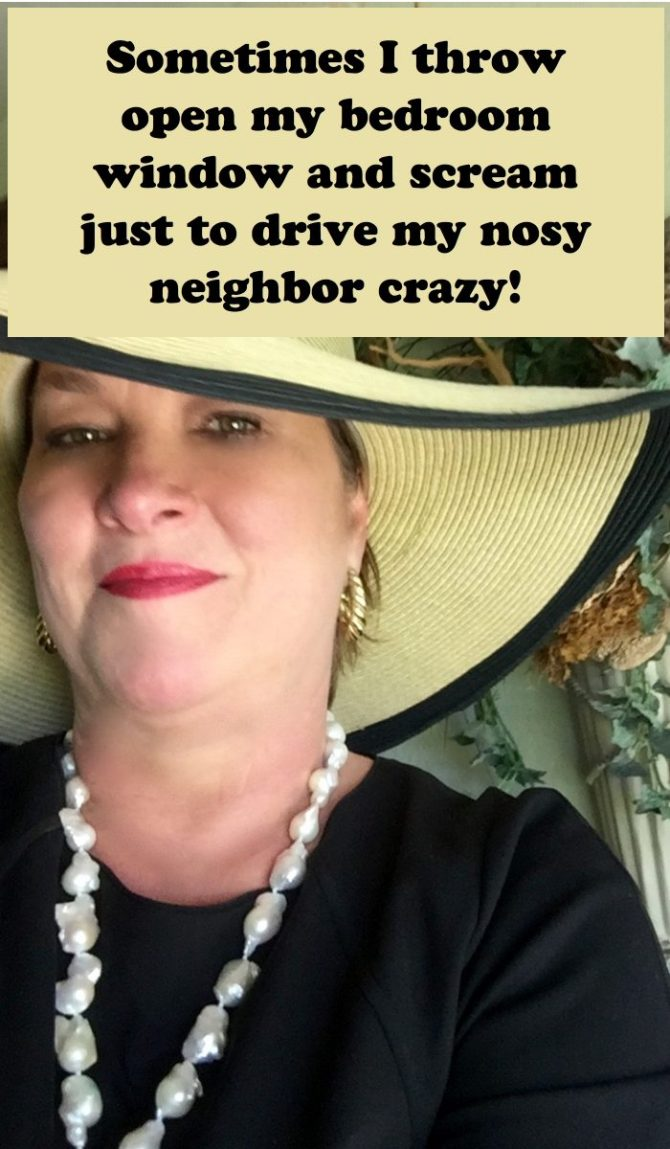 Want To Drive Your Nosy Neighbor Crazy