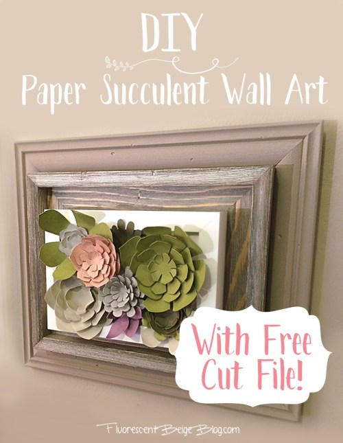 Diy Paper Succulent Wall Art With Free Cut File Silhouette Papercraft
