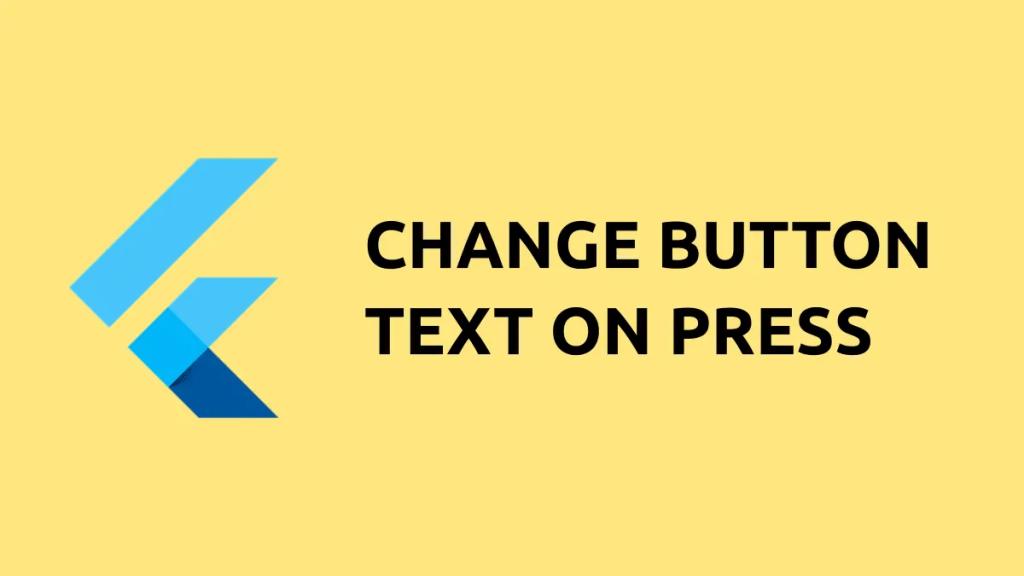 Change Button Text on click flutter