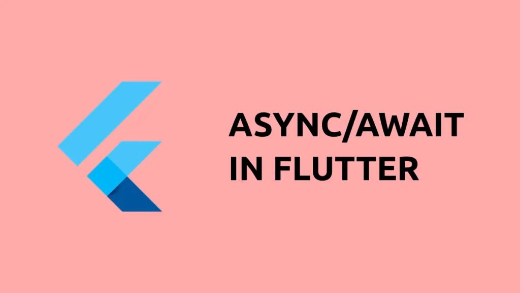 Flutter async await