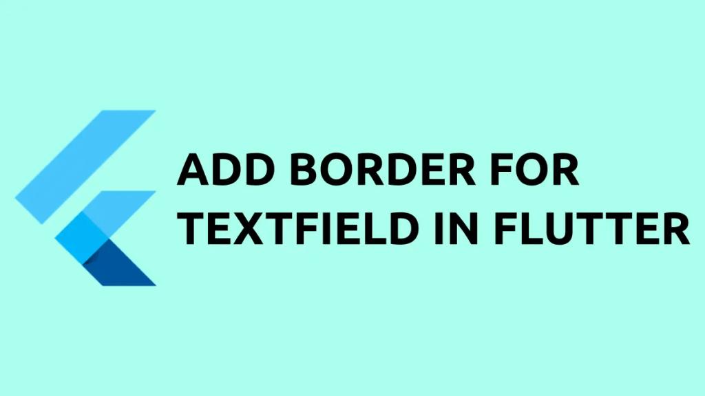 flutter textfield border