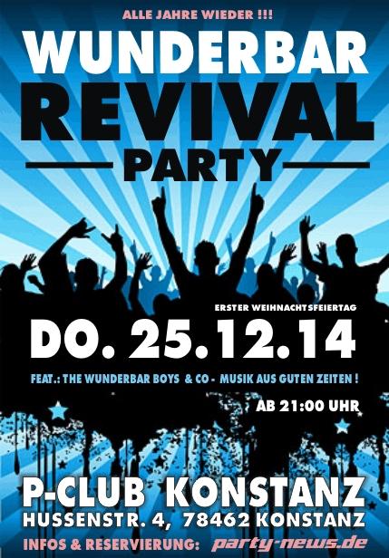 Wunderbar Revival Party – Do.25.12.14 – P-Club, Konstanz